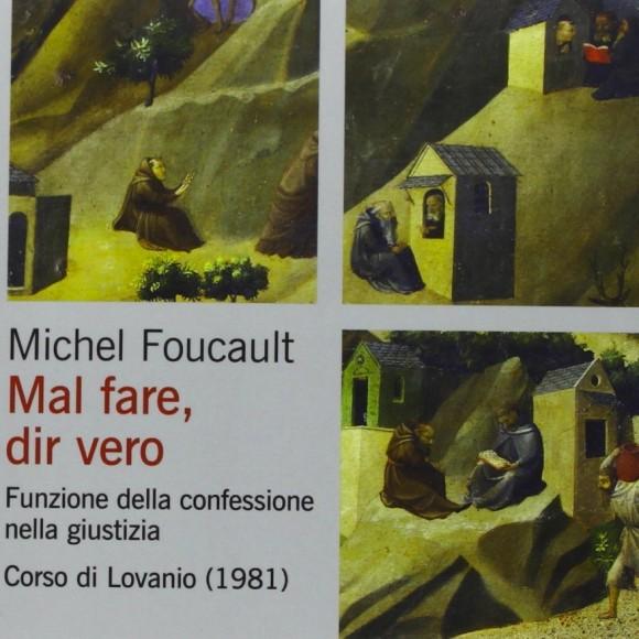 Michel Foucault, Mal fare, dir vero. Funzione della confessione nella giustizia. Corso di Lovanio (1981)