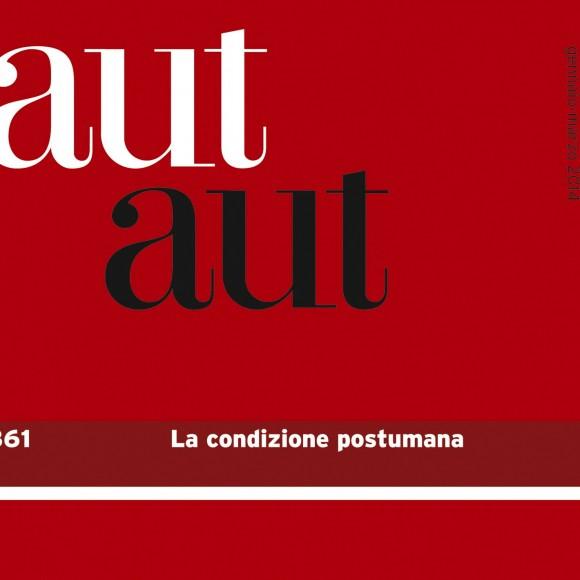 Aut Aut vol. 361 – La condizione postumana