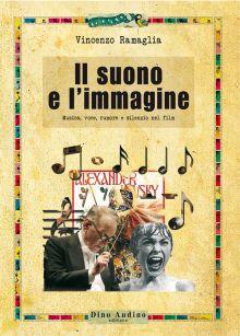 Vincenzo Ramaglia. Il suono e l'immagine – Musica, voce, rumore e silenzio nel film