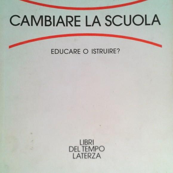 Riccardo Massa – Cambiare la scuola. Educare o istruire?
