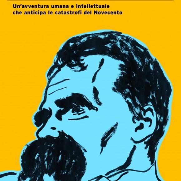 Maurizio Ferraris – Spettri di Nietzsche. Un'avventura umana e intellettuale che anticipa le catastrofi del Novecento