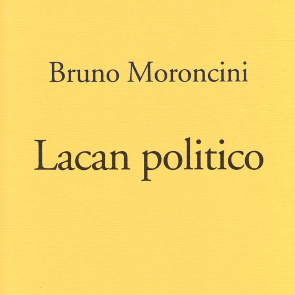 Bruno Moroncini – Lacan politico