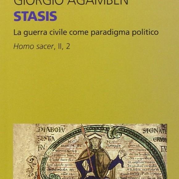 Giorgio Agamben – Stasis. La guerra civile come paradigma politico