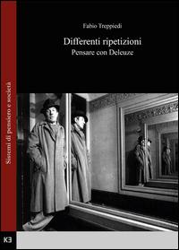 Fabio Treppiedi – Differenti ripetizioni. Pensare con Deleuze