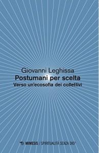 postumani-per-scelta-verso-unecosofia-dei-collettivi-9788857529677-giovanni-leghissa-libro