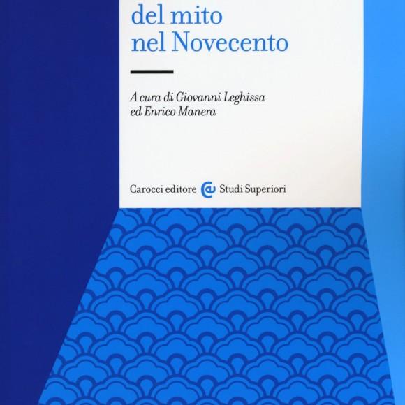 Filosofie del mito nel Novecento – a cura di G. Leghissa, E. Manera