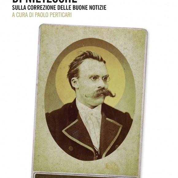 Peter Sloterdijk – Il quinto «vangelo» di Nietzsche. Sulla correzione delle buone notizie