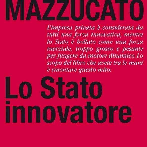 Mariana Mazzucato – Lo stato innovatore