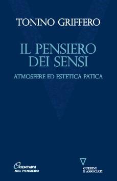 Tonino Griffero – Il pensiero dei sensi. Atmosfere ed estetica patica
