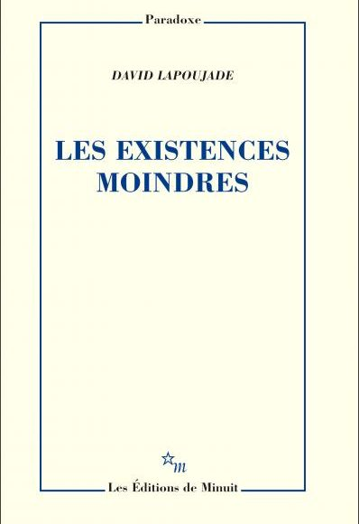 David Lapoujade – Les existences moindres