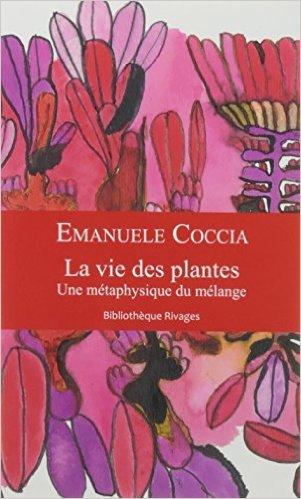 Emanuele Coccia – La vie des plantes. Une métaphysique du mélange