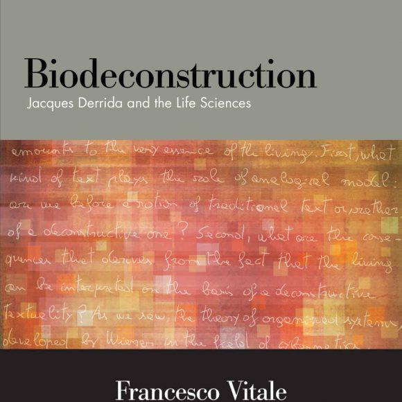 Francesco Vitale – Biodeconstruction. Jacques Derrida and Life Sciences