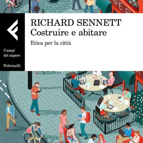 Richard Sennett – Costruire e abitare. Etica per la città