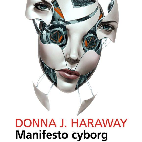Manifesto Cyborg. Ieri e oggi