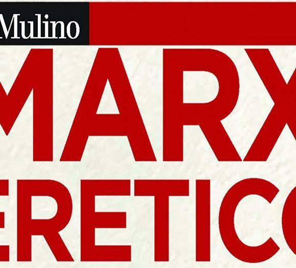 """Su """"Marx eretico"""" di Carlo Galli"""