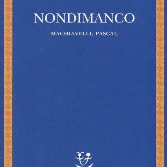 Carlo Ginzburg – Nondimanco. Machiavelli, Pascal