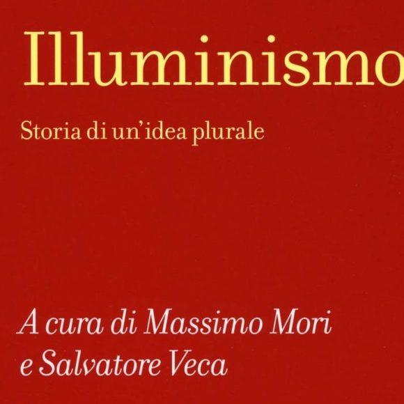 Massimo Mori e Salvatore Veca – Illuminismo. Storia di un'idea plurale