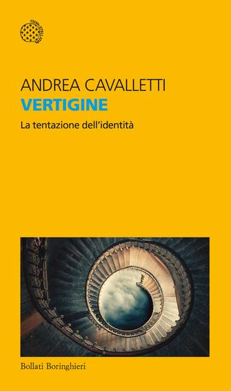 Andrea Cavalletti – Vertigine. La tentazione dell'identità